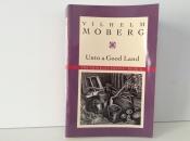 Unto a Good Land, Vilhelm Moberg.