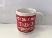 Not Only Am I Perfect, I'm Danish Too