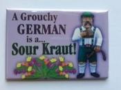 Grouchy German, Magnet