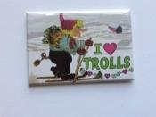I Love Trolls, Magnet